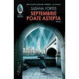 Septembrie poate astepta - Susana Fortes, editura Humanitas