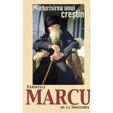 Marturisirea unui crestin - Parintele Marcu de la Sihastria, editura Petru Voda