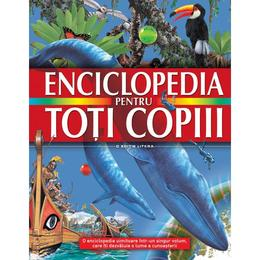 Enciclopedia pentru toti copiii, editura Litera