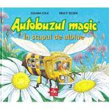 Autobuzul magic. In stupul de albine - Joanna Cole, Bruce Degen, editura Cartea Copiilor