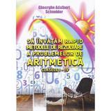 Sa invatam rapid metodele de rezolvare a problemelor de aritmetica - Clasele 1-4 - Gheorghe Adalbert Schne, editura Hyperion