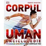 Corpul uman. Enciclopedie - Robert Winston, Steve Parker, editura Litera