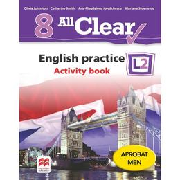 All Clear. English Practice L2. Activity book. Lectia de engleza - Clasa 8 - Olivia Johnston, editura Litera