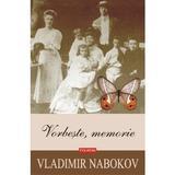 Vorbeste, memorie - Vladimir Nabokov, editura Polirom