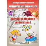 Matematica si explorarea mediului - Clasa 1 - Exercitii si probleme - Gheorghe Adalbert Schneider, editura Hyperion