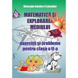 Matematica si explorarea mediului - Clasa 2 - Exercitii si probleme - Gheorghe Adalbert Schneider, editura Hyperion