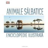 Animale salbatice. Enciclopedie ilustrata, editura Litera