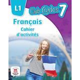 Club dos. Francais L1. Cahier d'activites. Lectia de franceza - Clasa 7, editura Litera