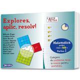 Explorez, aplic, rezolv! Matematica - Clasa 7. Partea 1 - Culegere - Mihaela Singer, editura Sigma