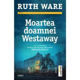 Moartea doamnei Westaway - Ruth Ware, editura Trei