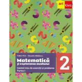 Matematica si explorarea mediului - Clasa 2 Partea 1 - Caietul meu de exercitii - Tudora Pitila, Cleopatra Mihailescu, editura Grupul Editorial Art