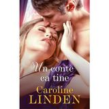 Un conte ca tine - Caroline Linden, editura Alma