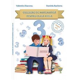 Culegere de matematica - Clasa 3 - Valentin Diaconu, Daniela Racheru, editura Allegria