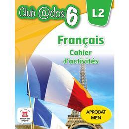 Club dos. Francais L2. Cahier d'activites. Lectia de franceza - Clasa 6, editura Litera