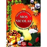 Magie de iarna - Mos Nicolae - Povestim, colindam, recitam si coloram, editura Ars Libri