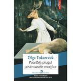 Poarta-ti plugul peste oasele mortilor - Olga Tokarczuk, editura Polirom