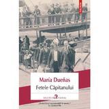 Fetele capitanului - Maria Duenas, editura Polirom