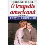 O tragedie americana vol.2: Pretul parvenirii - Theodore Dreiser, editura Orizonturi
