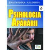 Psihologia apararii - Eduard Kirshbaum, Alina Eremeeva, editura Europress