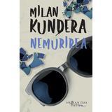 Nemurirea - Milan Kundera, editura Humanitas
