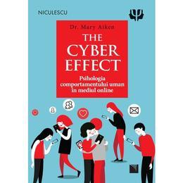 The Cyber Effect - Dr. Mary Aiken, editura Niculescu