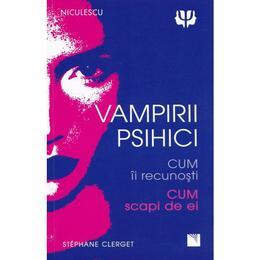 Vampirii psihici - Stephane Clerget, editura Niculescu