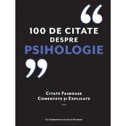 100 de citate despre Psihologie - Alex Fradera, editura Didactica Publishing House