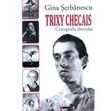 Trixy Checais - Gina Serbanescu, editura Eikon