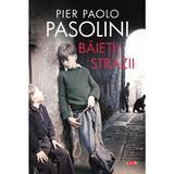 Baietii strazii - Pier Paolo Pasolini, editura Litera