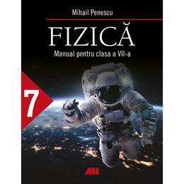 Fizica - Clasa 7 - Manual - Mihail Penescu, editura All