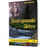 Erezia egumenului Glicherie - Dan Ninoiu, editura Pavcon