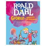 George si miraculosul sau medicament autor Roald Dahl editura Grupul Editorial Art