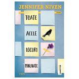 Toate acele locuri minunate - Jennifer Niven, editura Trei