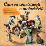Cum sa construiesti o motocicleta - Martin Sodomka, editura Corint