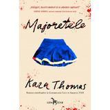 Majoretele - Kara Thomas, editura Leda