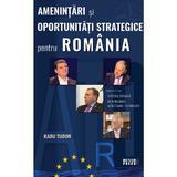 Amenintari si oportunitati strategice pentru Romania - Radu Tudor, editura Meteor Press