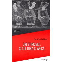 crestinismul-si-cultura-clasica-jaroslav-pelikan-editura-doxologia-1.jpg