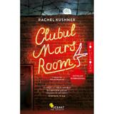 Clubul Mars Room - Rachel Kushner, editura Vellant