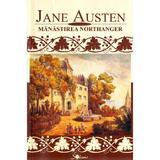 Manastirea Northanger - Jane Austen, editura Aldo Press