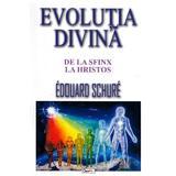 Evolutia divina - Edouard Schure, editura Dexon