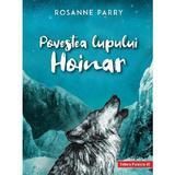 Povestea lupului hoinar - Rosanne Parry, editura Paralela 45