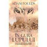 In gura lupului - Adam Foulds, editura Rao