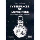 Cyberspaces of Loneliness - Maria Grajdian, editura Pro Universitaria
