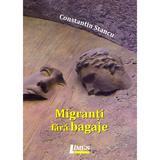 Migranti fara bagaje - Constantin Stancu, editura Limes