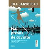 Mai presus de cuvinte - Jill Santopolo, editura Trei