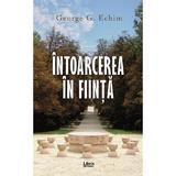 Intoarcerea in fiinta - George G. Echim, editura Libris Editorial