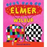 Elmer si Wilbur - David McKee, editura Pandora