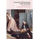 Suferintele tanarului Werther - Johann Wolfgang von Goethe, editura Litera
