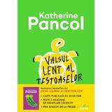 Valsul lent al testoaselor - Katherine Pancol, editura Litera