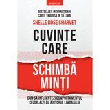 Cuvinte care schimba minti - Shelle Rose Charvet, editura Litera